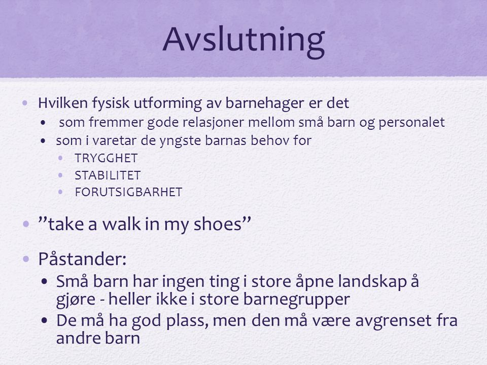 Avslutning take a walk in my shoes Påstander:
