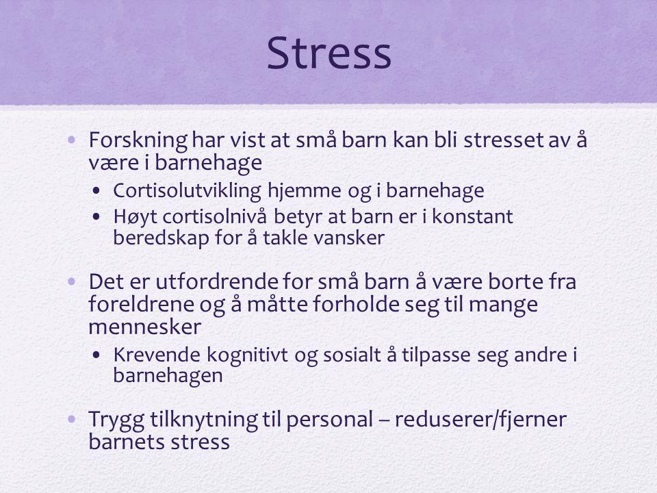 Stress Forskning har vist at små barn kan bli stresset av å være i barnehage. Cortisolutvikling hjemme og i barnehage.