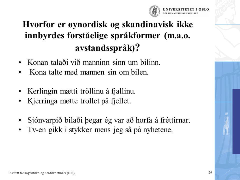 Hvorfor er øynordisk og skandinavisk ikke innbyrdes forståelige språkformer (m.a.o. avstandsspråk)