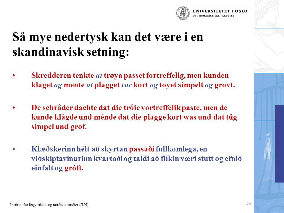 Så mye nedertysk kan det være i en skandinavisk setning: