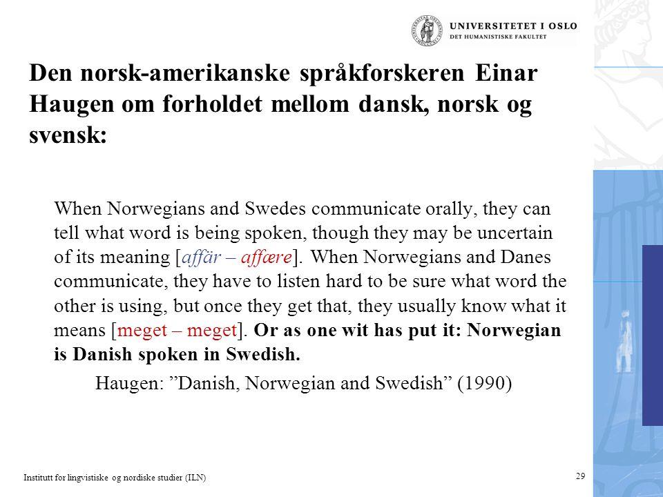 Den norsk-amerikanske språkforskeren Einar Haugen om forholdet mellom dansk, norsk og svensk: