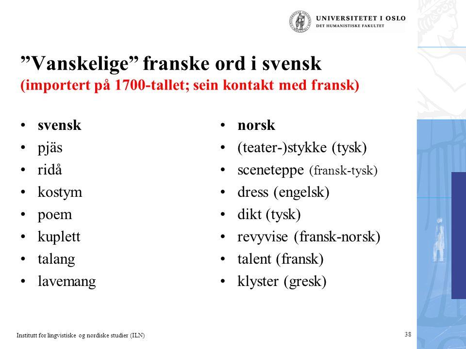 Vanskelige franske ord i svensk (importert på 1700-tallet; sein kontakt med fransk)