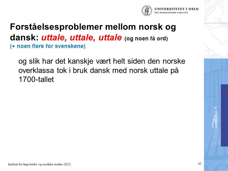 Forståelsesproblemer mellom norsk og dansk: uttale, uttale, uttale (og noen få ord) (+ noen flere for svenskene)