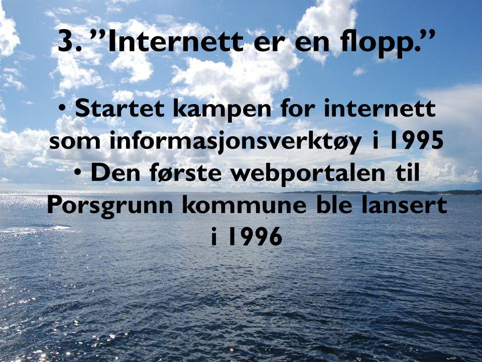 3. Internett er en flopp.