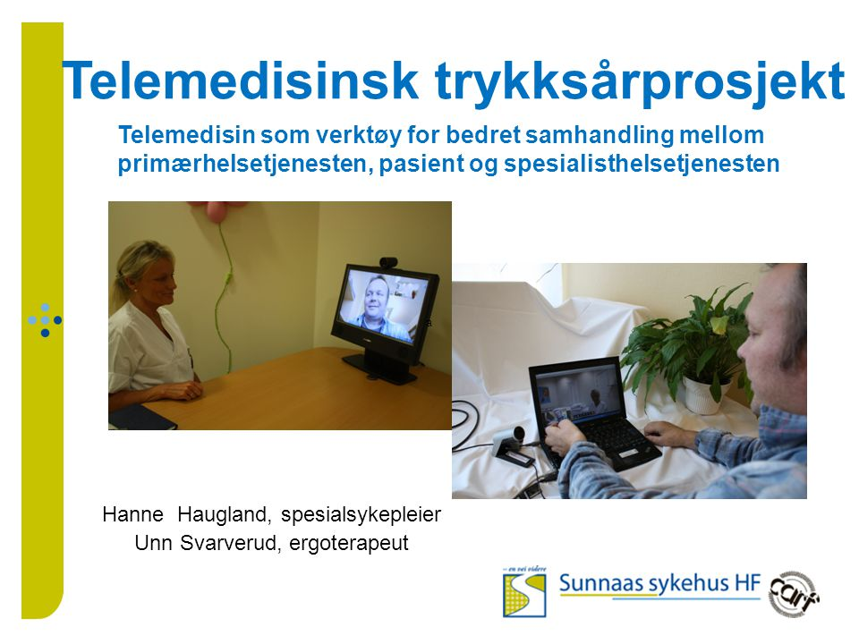 Hanne Haugland, spesialsykepleier Unn Svarverud, ergoterapeut