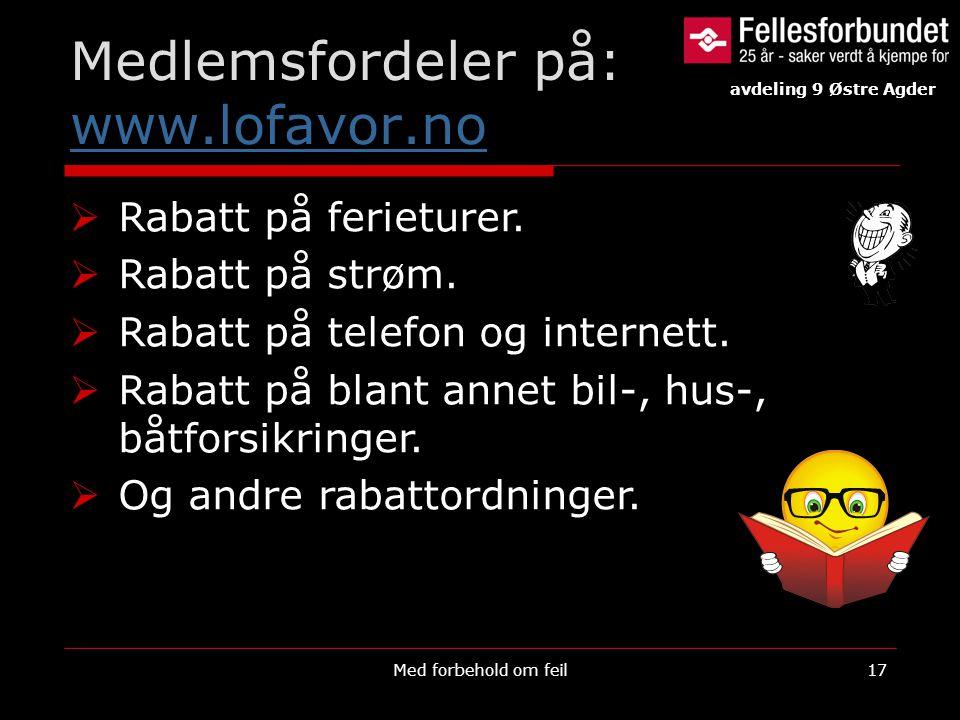 Medlemsfordeler på: www.lofavor.no