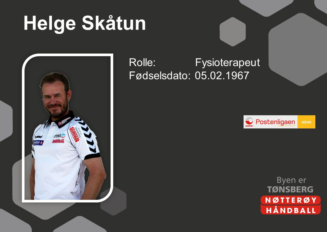 Helge Skåtun Rolle: Fysioterapeut Fødselsdato: 05.02.1967
