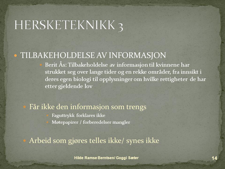 HERSKETEKNIKK 3 TILBAKEHOLDELSE AV INFORMASJON