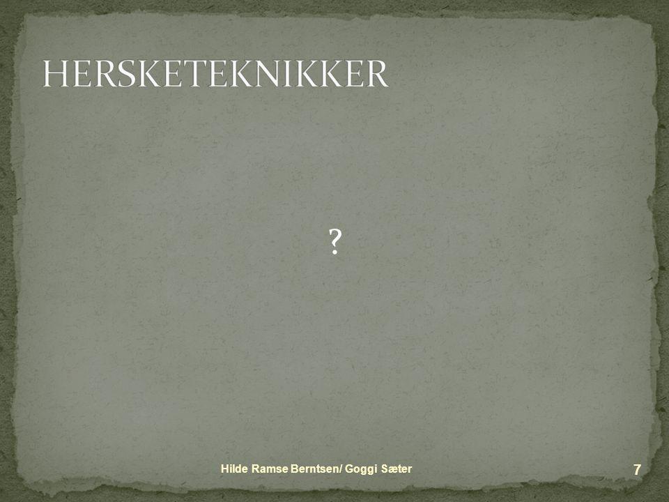 HERSKETEKNIKKER Hilde Ramse Berntsen/ Goggi Sæter