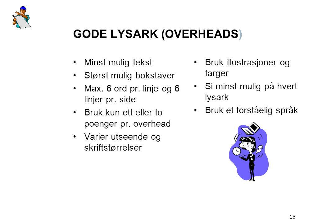 GODE LYSARK (OVERHEADS)