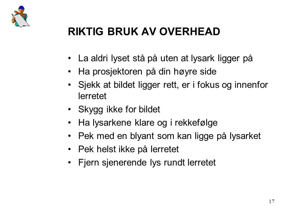 RIKTIG BRUK AV OVERHEAD