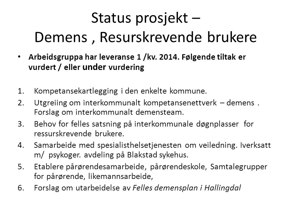 Status prosjekt – Demens , Resurskrevende brukere