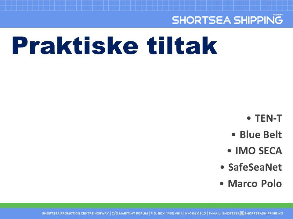 Praktiske tiltak TEN-T Blue Belt IMO SECA SafeSeaNet Marco Polo