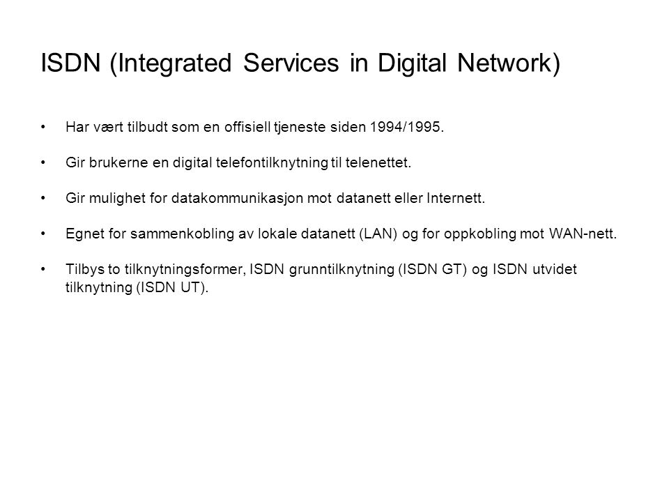 ISDN (Integrated Services in Digital Network)