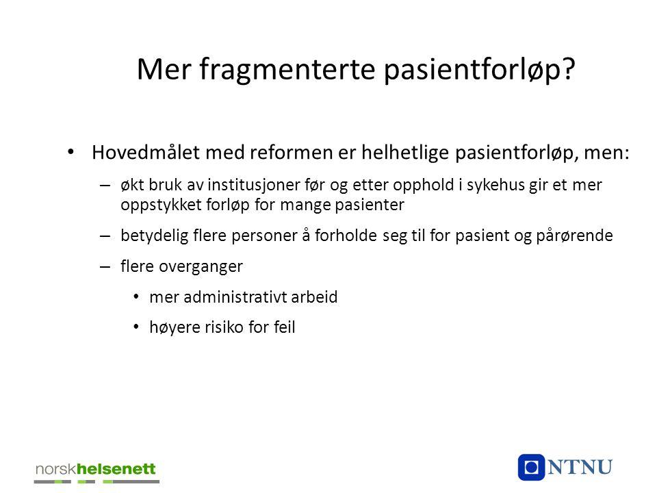 Mer fragmenterte pasientforløp