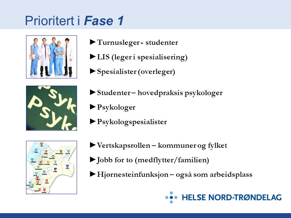 Prioritert i Fase 1 ►Turnusleger - studenter
