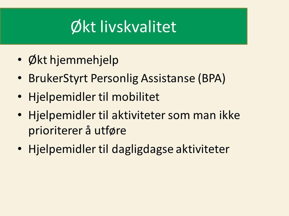 Økt livskvalitet Økt hjemmehjelp