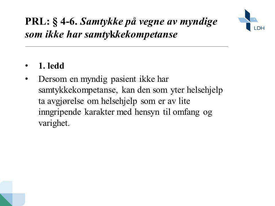 PRL: § 4-6. Samtykke på vegne av myndige som ikke har samtykkekompetanse