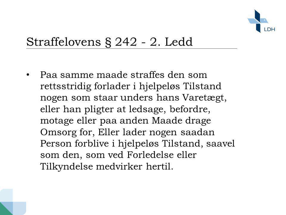 Straffelovens § 242 - 2. Ledd