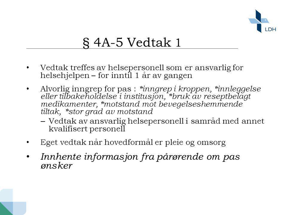 § 4A-5 Vedtak 1 Innhente informasjon fra pårørende om pas ønsker