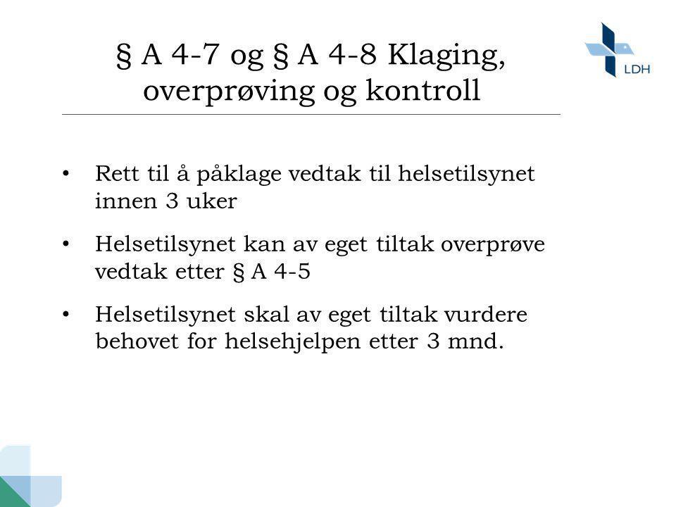 § A 4-7 og § A 4-8 Klaging, overprøving og kontroll