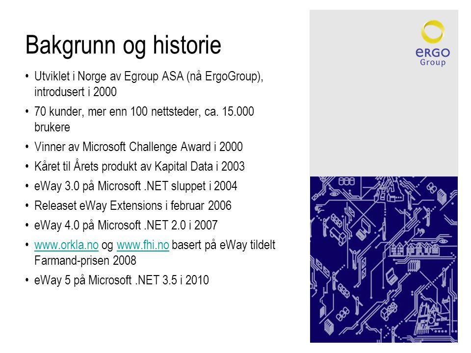 Bakgrunn og historie Utviklet i Norge av Egroup ASA (nå ErgoGroup), introdusert i 2000. 70 kunder, mer enn 100 nettsteder, ca. 15.000 brukere.
