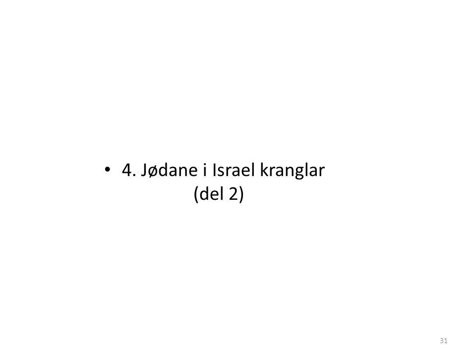 4. Jødane i Israel kranglar