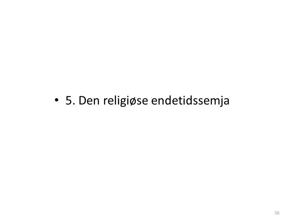 5. Den religiøse endetidssemja