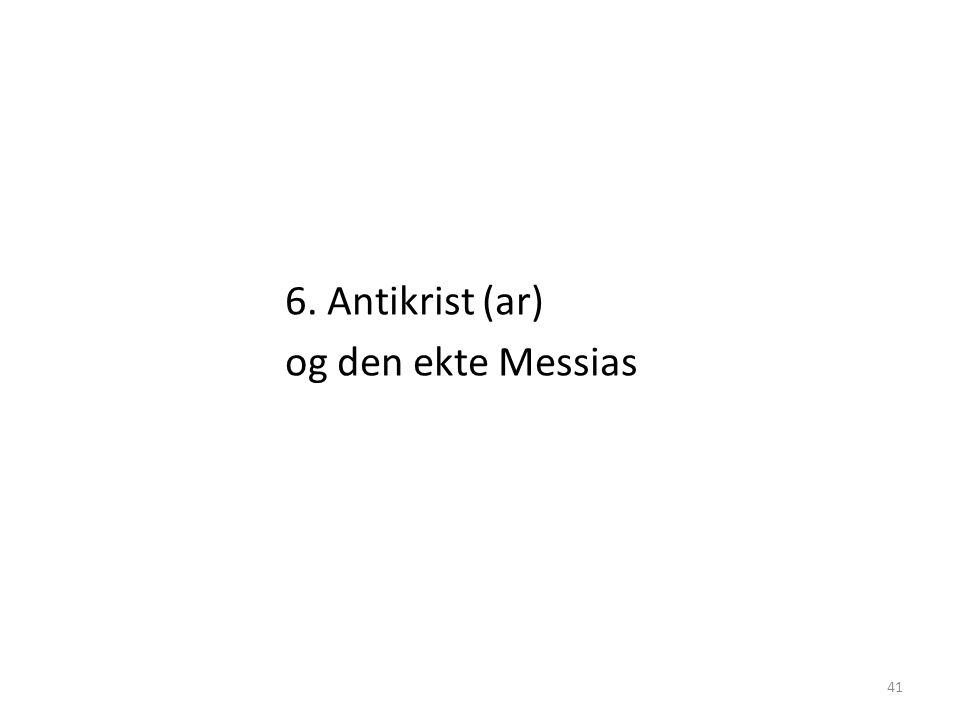 6. Antikrist (ar) og den ekte Messias