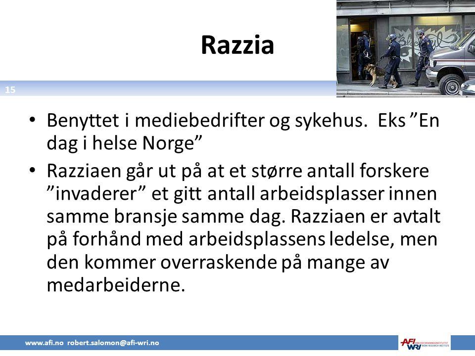 Razzia Benyttet i mediebedrifter og sykehus. Eks En dag i helse Norge