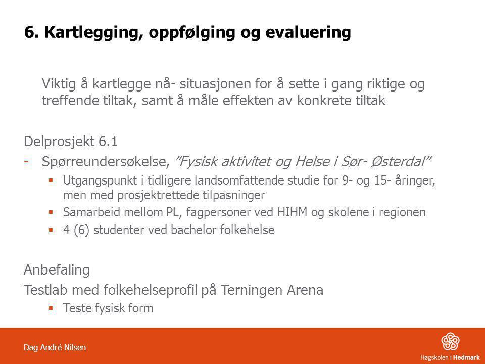 6. Kartlegging, oppfølging og evaluering
