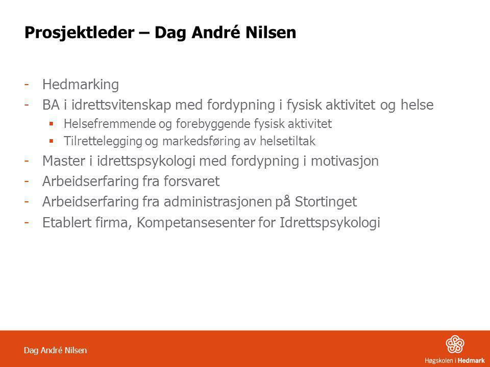 Prosjektleder – Dag André Nilsen