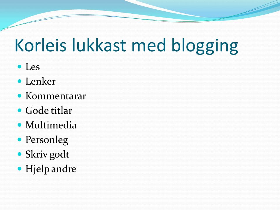 Korleis lukkast med blogging