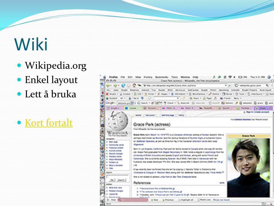 Wiki Wikipedia.org Enkel layout Lett å bruka Kort fortalt Hva er Wiki