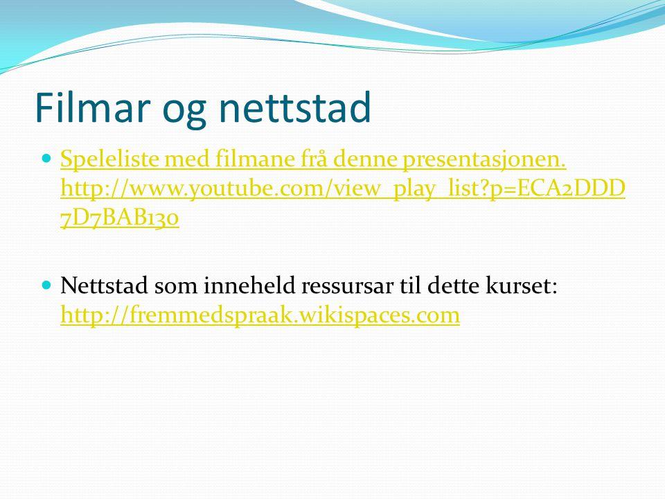 Filmar og nettstad Speleliste med filmane frå denne presentasjonen. http://www.youtube.com/view_play_list p=ECA2DDD7D7BAB130.