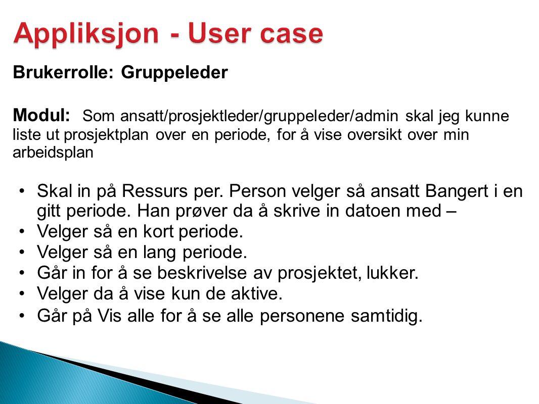 Appliksjon - User case Brukerrolle: Gruppeleder