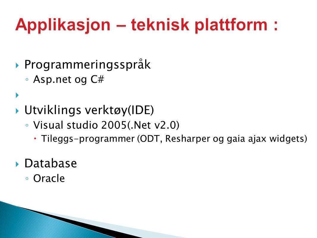 Applikasjon – teknisk plattform :