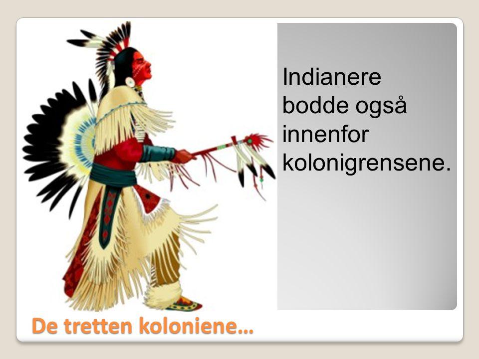Indianere bodde også innenfor kolonigrensene.