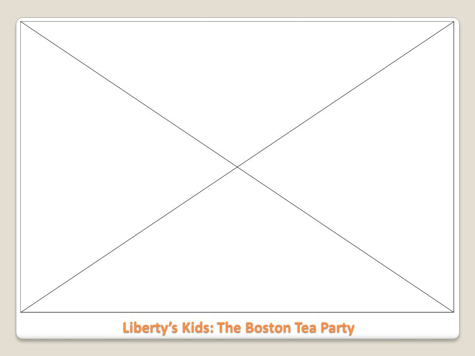 Liberty's Kids: The Boston Tea Party