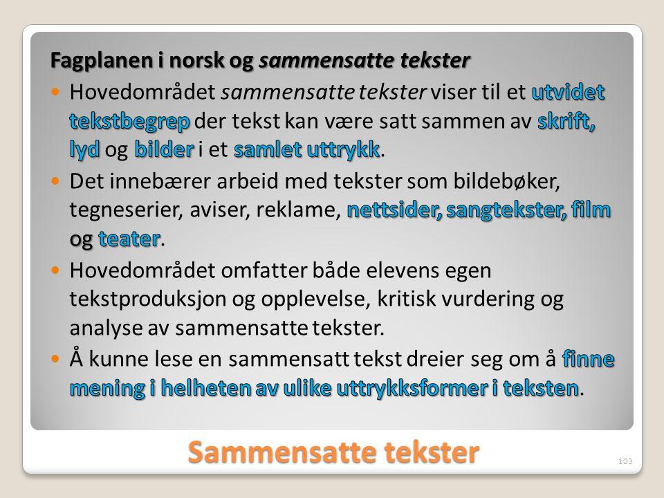 Sammensatte tekster Fagplanen i norsk og sammensatte tekster
