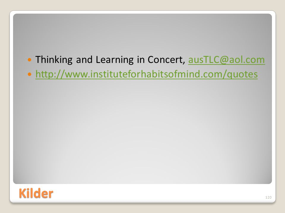 Kilder Thinking and Learning in Concert, ausTLC@aol.com