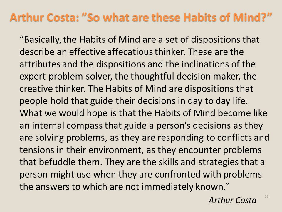 Arthur Costa: So what are these Habits of Mind