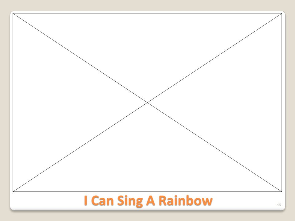 I Can Sing A Rainbow