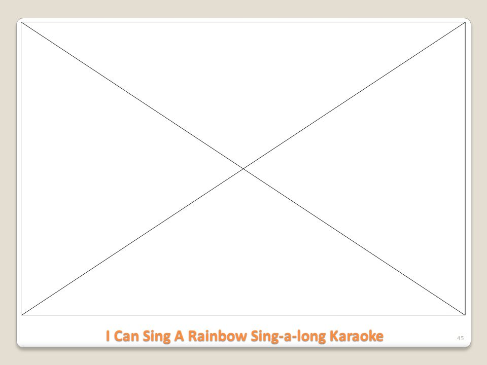 I Can Sing A Rainbow Sing-a-long Karaoke
