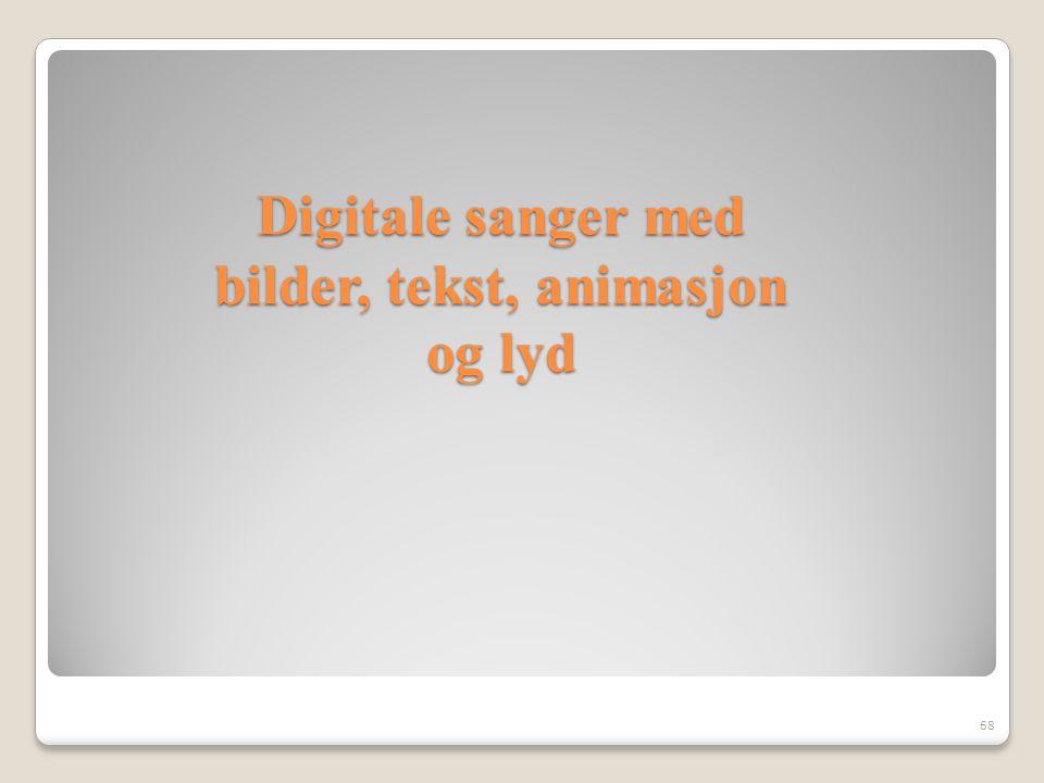 Digitale sanger med bilder, tekst, animasjon og lyd
