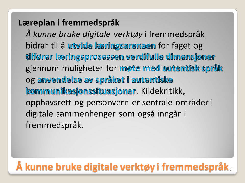 Å kunne bruke digitale verktøy i fremmedspråk