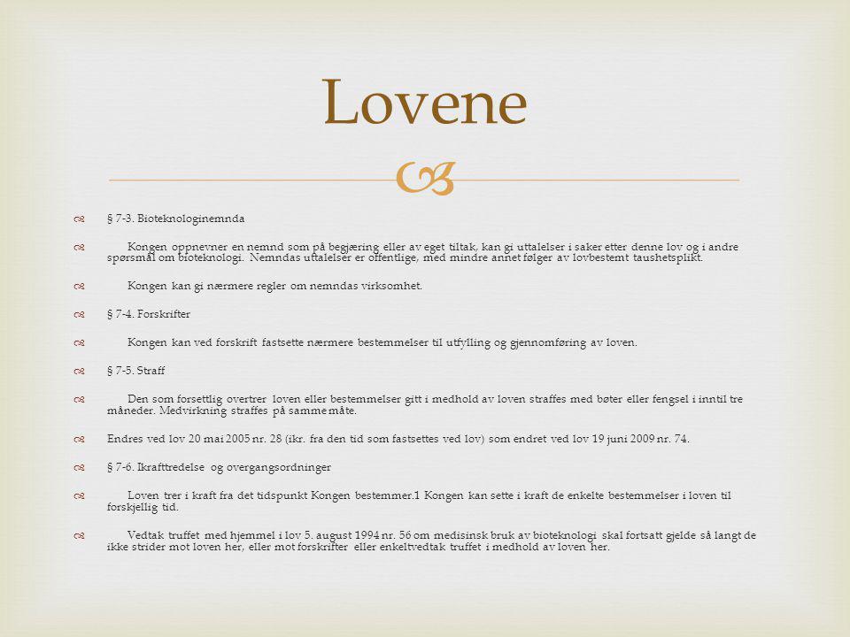 Lovene § 7-3. Bioteknologinemnda