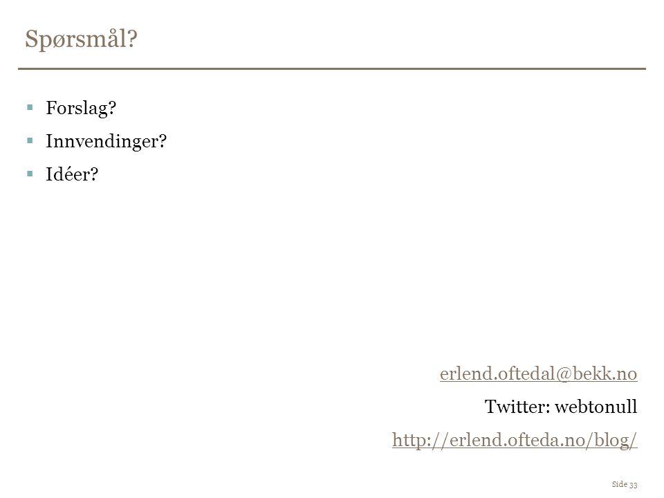 Spørsmål Forslag Innvendinger Idéer erlend.oftedal@bekk.no