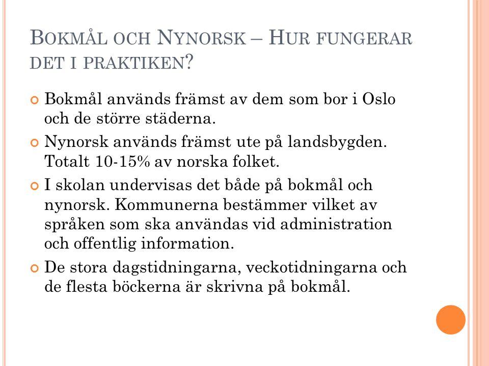 Bokmål och Nynorsk – Hur fungerar det i praktiken