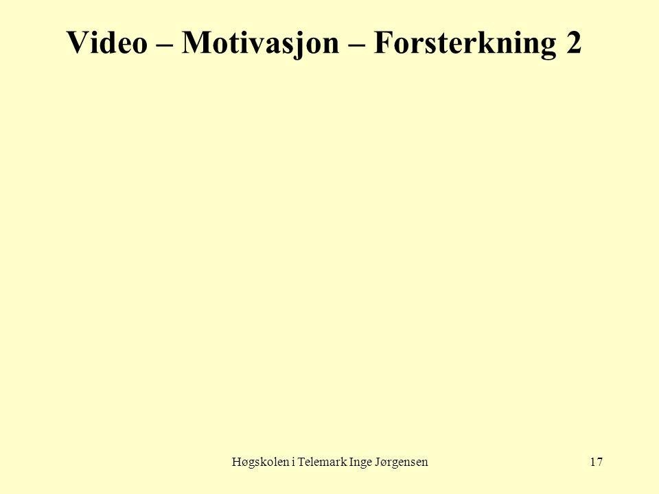 Video – Motivasjon – Forsterkning 2